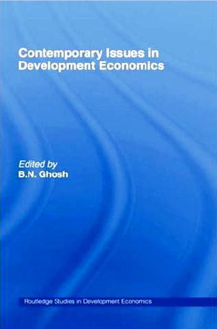 Contemporary Issues in Development Economics by B.N. Gosh