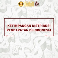 ECONOMIC ANALYSIS #2: KETIMPANGAN DISTRIBUSI PENDAPATAN DI INDONESIA